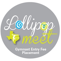 Gymnast Entry Fee - Placement  : Lollipop Meet