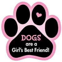 Dogs Are A Girl's Best Friend Paw Magnet for Car or Fridge