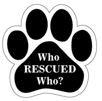 Who Rescued Who Paw Magnet for Car or Fridge
