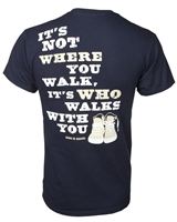 Its Not Where You Walk, Its Who Walks With You Unisex Tee,Never Walk Alone Tee,Clothing for Dog Lovers