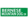"Bernese Mountain Dog Street Sign ""Bernese Mountain Dog Dr"""