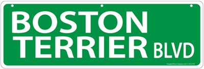 "Boston Terrier Street Sign ""Boston Terrier Blvd"""