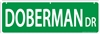 "Doberman Street Sign ""Doberman Dr"""