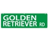 "Golden Retriever Street Sign ""Golden Retriever Rd"""