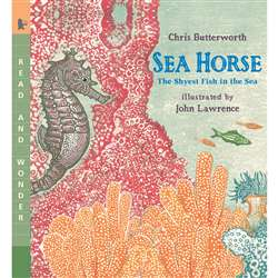 Sea Horse The Shyest Fish In The Sea By Candlewick