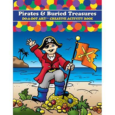 Pirates & Buried Treasures Do-A-Dot Art Creative Activity Book By Do-A-Dot Art