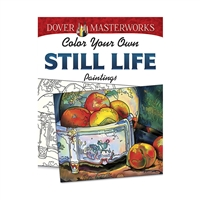 Color Your Own Still Life Paintings Dover Masterwo, DP-779483