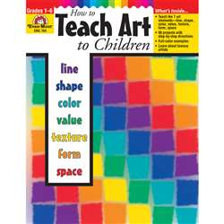 How To Teach Art To Children Gr 1-6 By Evan-Moor