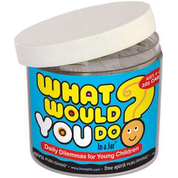 What Would You Do In A Jar By Free Spirit Publishing