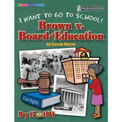 I Want To Go To School Brown V Board Of Education By Gallopade