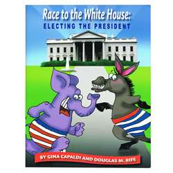 Race To The White House Electing The President, GP-9780931993008