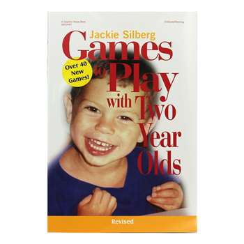 Games To Play W/ Two Year Olds Revised By Gryphon House