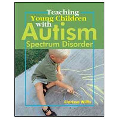 Teaching Young Children W/ Autism Spectrum Disorder By Gryphon House