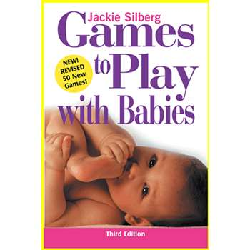 Games To Play W/ Babies Third Edition By Gryphon House