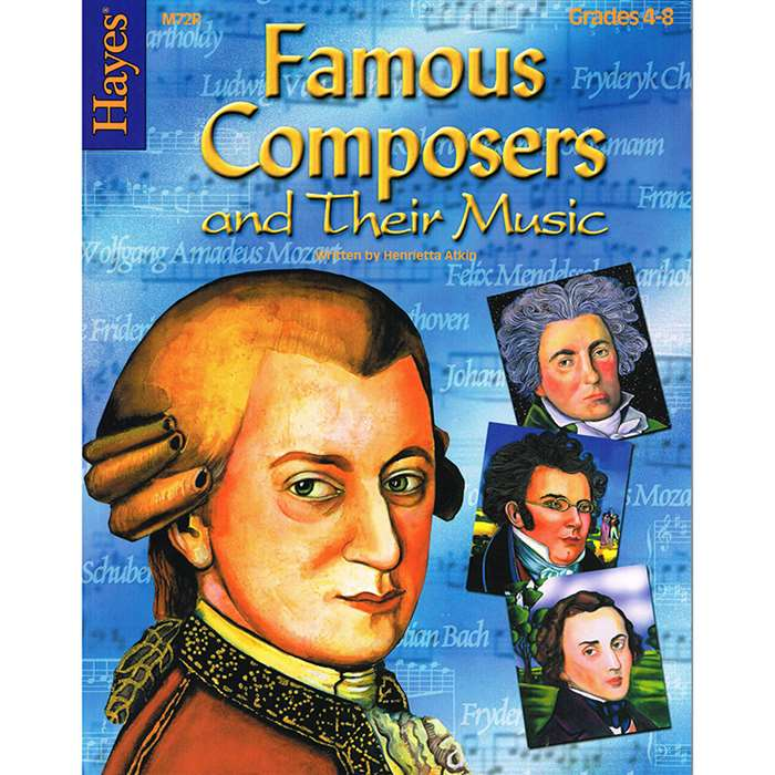 Famous Composers And Their Music By Hayes School Publishing