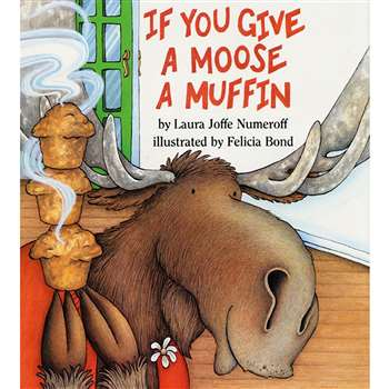 If You Give A Moose A Muffin Big Book By Harper Collins Publishers