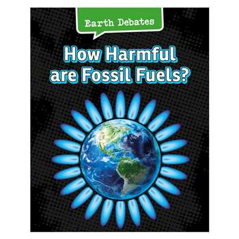 How Harmful Are Fossil Fuels, HE-9781484610022
