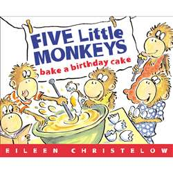 Five Little Monkeys Bake A Birthday Cake By Houghton Mifflin