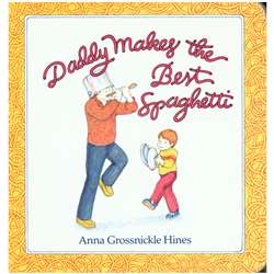 Daddy Makes The Best Spaghetti By Houghton Mifflin