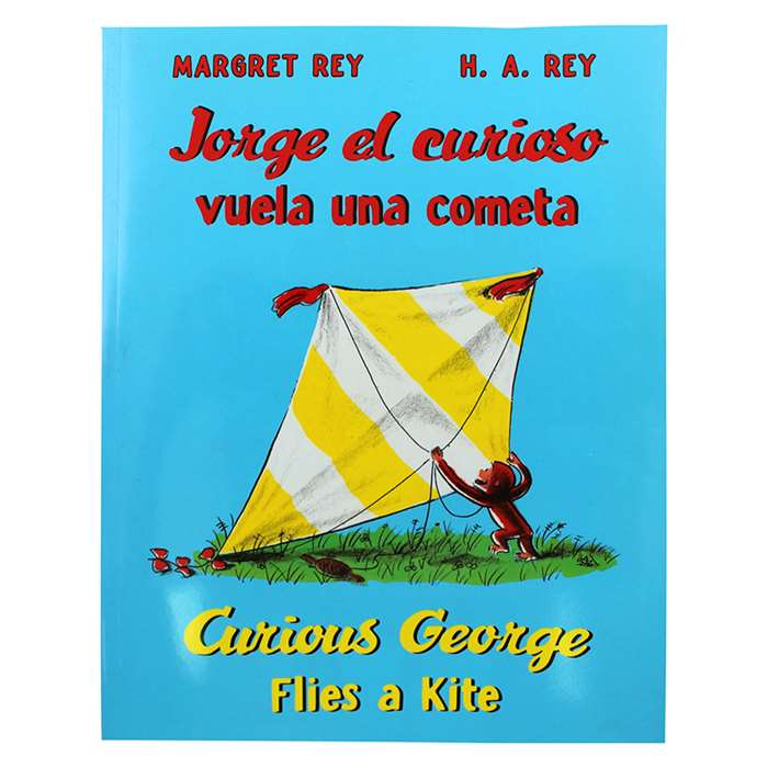 Curious George Flies A Kite Jorge El Curioso Vuela Una Cometa By Houghton Mifflin
