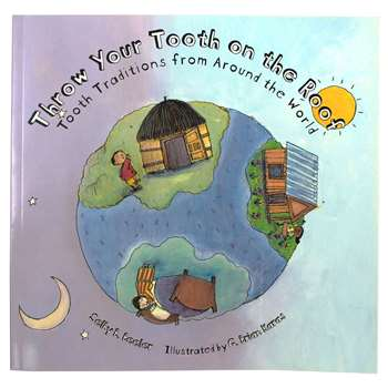 Throw Your Tooth On The Roof Tooth Traditions Around The World By Houghton Mifflin