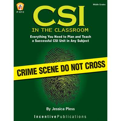 Csi In The Classroom By Incentive Publication
