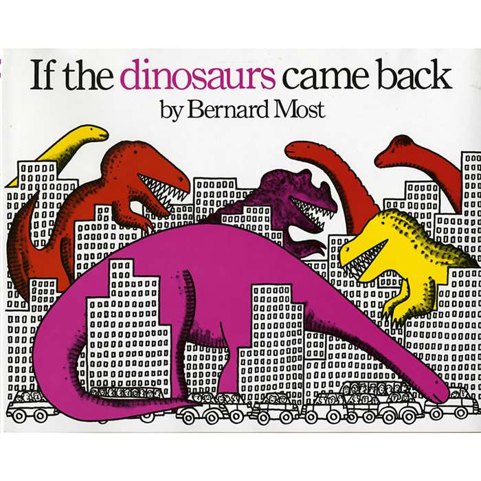If The Dinosaurs Came Back By Houghton Mifflin