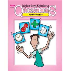 Mathematics Higher Level Thinking Questions Elementary Gr 3-6 By Kagan Publishing