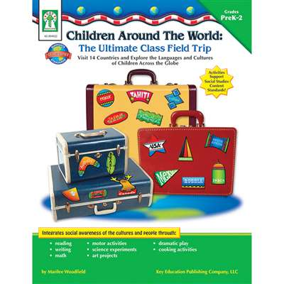 Children Around The World The Ultimate Class Field Trip By Carson Dellosa