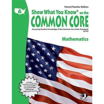 Gr 6 Parent Teacher Edition Math Show What You Know On The Common By Milliken Lorenz Educational Press