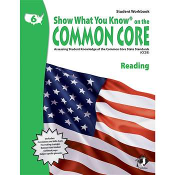 Gr 6 Student Workbook Reading Show What You Know On The Common Core By Milliken Lorenz Educational Press