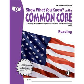 Gr 8 Student Workbook Reading Show What You Know On The Common Core By Milliken Lorenz Educational Press