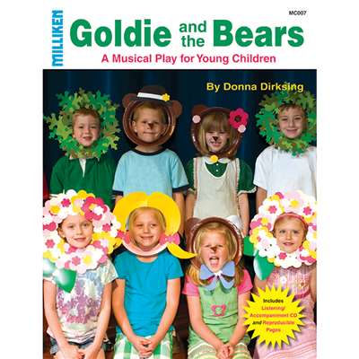 Milliken Musicals Goldie And The Bears By Milliken Lorenz Educational Press