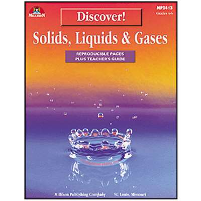 Discover Solids Liquids & Gases Gr 4-6 By Milliken Lorenz Educational Press