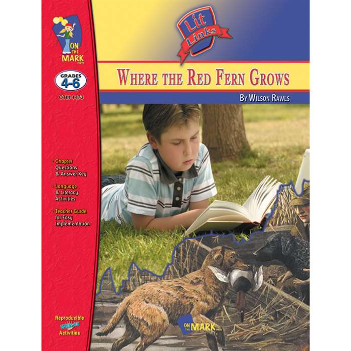 Where The Red Fern Grows Lit Link Gr 4-6 By On The Mark Press