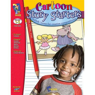 Cartoon Story Starters Gr 1-3 By On The Mark Press