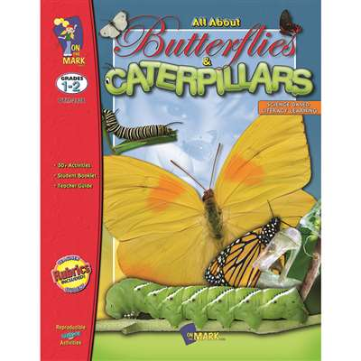 All About Butterflies Caterpillars By On The Mark Press