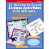 15 Standardsbased Science Activities Kids Will Love By Scholastic Books Trade