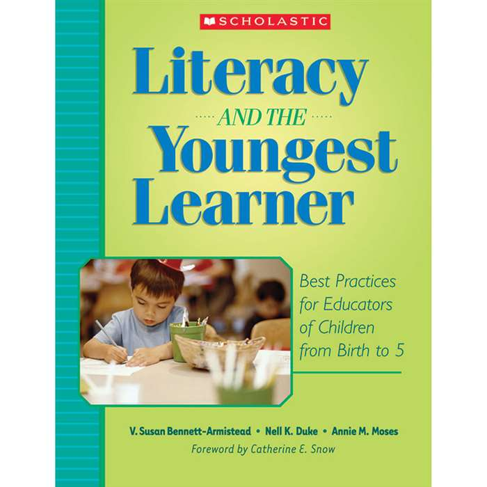 Literacy And The Youngest Learner By Scholastic Books Trade