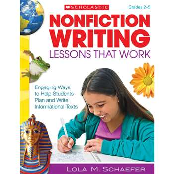 Nonfiction Writing Lessons That Work By Scholastic Books Trade