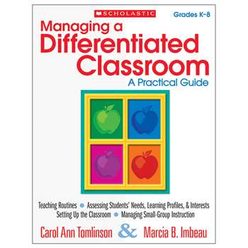 Managing A Differentiated Classroom A Practical Guide By Scholastic Books Trade