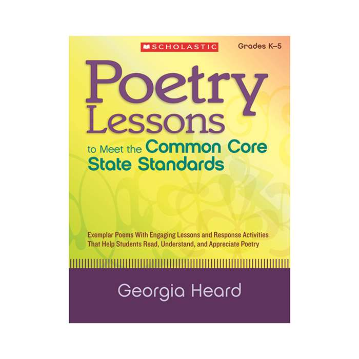 Poetry Lessons To Meet The Common Core State Standards By Scholastic Teaching Resources