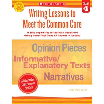 Writing Lessons To Meet The Common Core Gr 4 By Scholastic Teaching Resources