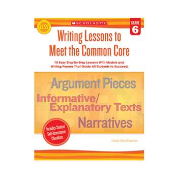 Writing Lessons To Meet The Common Core Gr 6 By Scholastic Teaching Resources