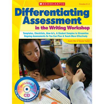 Differentiating Assessment In The Writing Workshop By Scholastic Books Trade