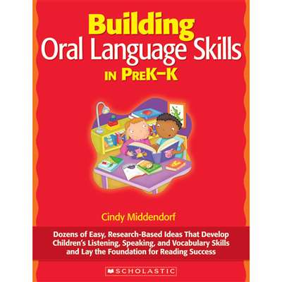 Building Oral Language Skills In Prek-K By Scholastic Books Trade