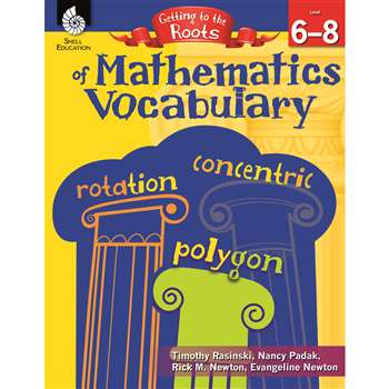 Mathematics Vocabulary Gr 6-8 Getting To The Roots, SEP50866