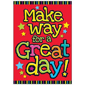Make Way For A Great Day Argus Poster By Trend Enterprises