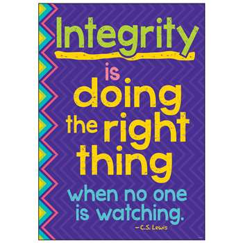 Integrity Is Doing The Right Thing When No One Is Watching Poster By Trend Enterprises