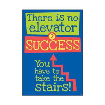 There Is No Elevator To Success Argus Poster By Trend Enterprises